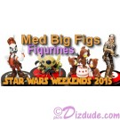 Official Disney Star Wars Weekends 2015 Event Medium Big Fig Set (and Partial sets)