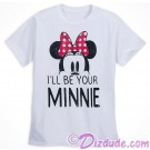 Disney Companion Shirt I'll Be Your MInnie Adult T-shirt