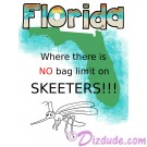 Florida Where There Is No Bag Limits On SKEETERS T-Shirt or Tank Top on White (Tshirt, T shirt or Tee) © Hippieworks