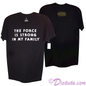 """""""The Force Is Strong In My Family"""" Adult T-Shirt (Tshirt, T shirt or Tee) - Disney Star Wars The Force Awakens © Dizdude.com"""