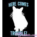 Here Comes Trouble T-Shirt or Tank Top (Tshirt, T shirt or Tee)