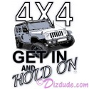 4X4 GET IN AND HOLD ON T-Shirt or Tank Top (Tshirt, T shirt or Tee)