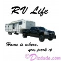 RV Life - Home Is Where You Park It T-Shirt or Tank Top (Tshirt, T shirt or Tee)