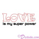 LOVE is my Super power T-Shirt and Tank Top (Tshirt, T shirt or Tee) © HIPPIEWORKS