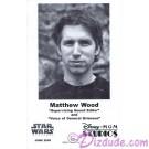 Matthew Wood the voice of General Grievous & Battle Droids Presigned Official Star Wars Weekends 2005 Celebrity Collector Photo © Dizdude.com